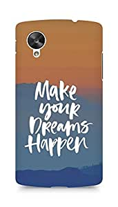 AMEZ make your dreams happen Back Cover For LG Nexus 5