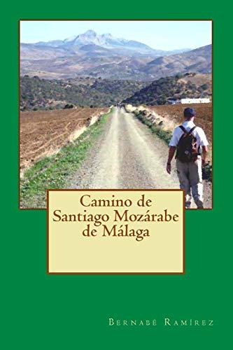 Camino de Santiago Mozárabe de Málaga por Bernabé Ramírez