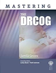 [(Mastering the DRCOG)] [Author: Jamila Groves] published on (November, 2010)