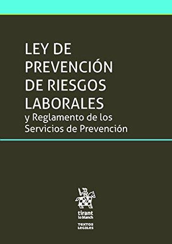 Ley de Prevención de Riesgos Laborales y Reglamento de los Servicios de Prevención (Textos Legales) por José Francisco Blasco Lahoz