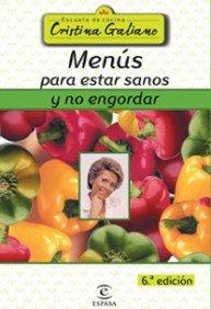 Menús para estar sanos y no engordar (GASTRONOMIA) por Cristina Galiano