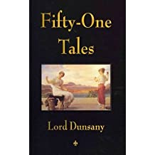 [(Fifty-One Tales)] [Author: Lord Dunsany] published on (January, 2010)