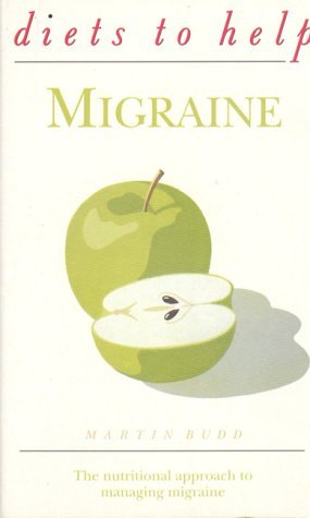 Migraine (Diets to Help) by Martin Budd (6-Jan-1997) Paperback