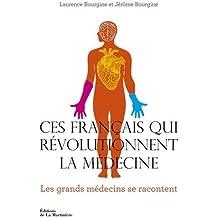 Ces Français qui révolutionnent la médecine