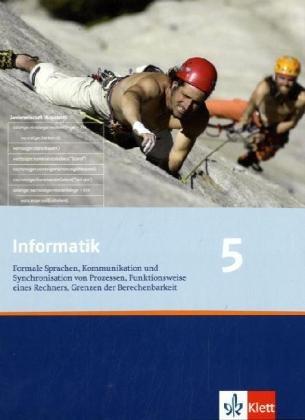 Informatik - Ausgabe für Bayern und Nordrhein-Westfalen / Schülerbuch 12. Klasse: Formale Sprachen, Kommunikation und Synchronisation von Prozessen, ... eines Rechners, Grenzen der Berechenbarkeit