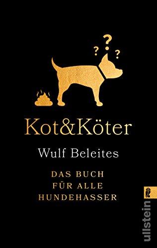 Kot & Köter: Das Buch für alle Hundehasser