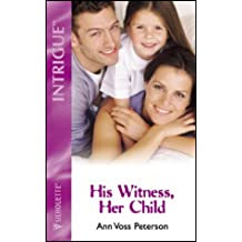 His Witness, Her Child (Intrigue) by Ann Voss Peterson (2003-01-17)