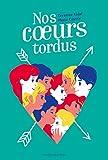 Nos coeurs tordus | Causse, Manu (1972-....). Auteur