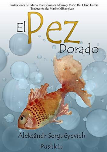 El Pez Dorado: El pescador y el pez por Aleksándr Serguéyevich Pushkin