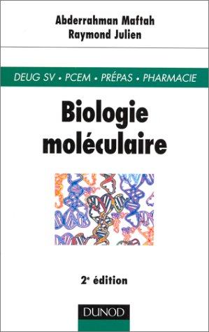 Biologie moléculaire, 2e édition par Abderrahman Maftah