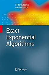 Exact Exponential Algorithms (Texts in Theoretical Computer Science. An EATCS Series)