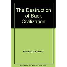 The Destruction of Back Civilization