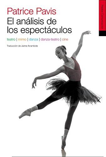 El análisis de los espectáculos: Teatro, mimo, danza, danza teatro, cine