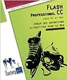 Telecharger Livres Flash Professional CC pour PC Mac Creer des animations attractives pour le Web de Christophe AUBRY 12 fevrier 2014 (PDF,EPUB,MOBI) gratuits en Francaise