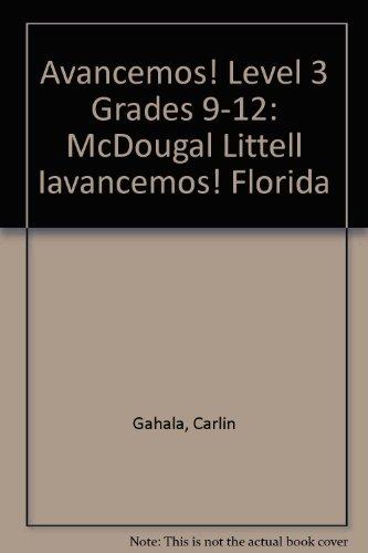 Avancemos! Level 3 Grades 9-12: McDougal Littell Iavancemos! Florida par Carlin Gahala