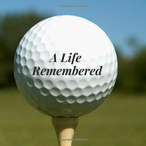 A Life Remembered: Golf Lover Golfing Sport Fan Tee Memorial Service/Celebration Remembrance/Memoriam/Wake/Bereavement/Loving Memory/Condolence ... Address Line-Thought Message Memories Comment Elegante Tee-sets