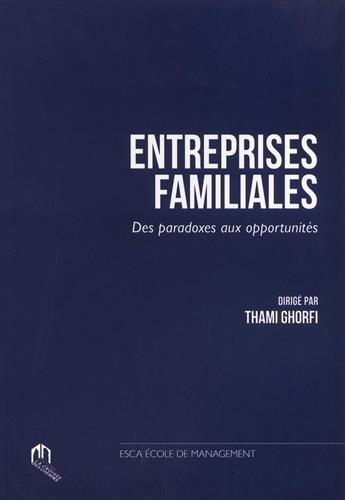 Entreprises Familiales : Des paradoxes aux opportunités