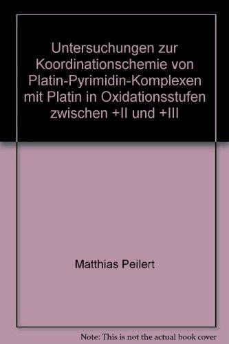 Untersuchungen zur Koordinationschemie von Platin-Pyrimidin-Komplexen mit Platin in Oxidationsstufen zwischen +II und +III