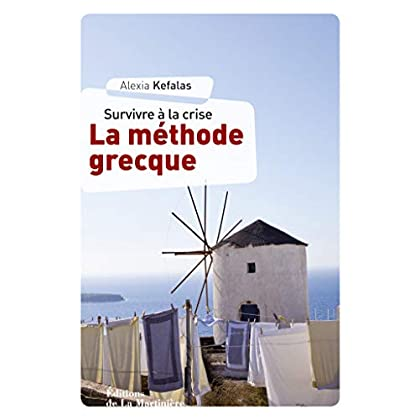 La Méthode grecque. survivre à la crise (NON FICTION)