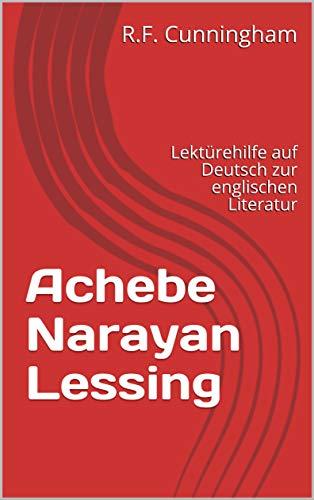 Achebe Narayan Lessing: Lektürehilfe auf Deutsch zur englischen ...