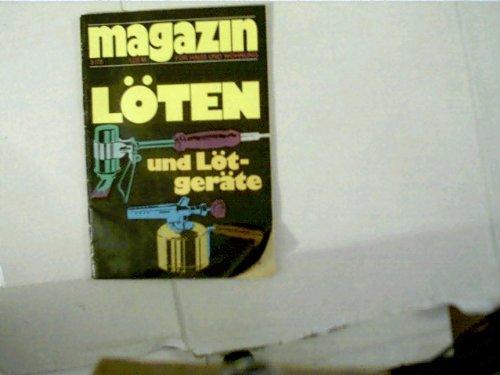 Magazin für Haus und Wohnung - 1978 - Heft 3, Löten und Lötgeräte,