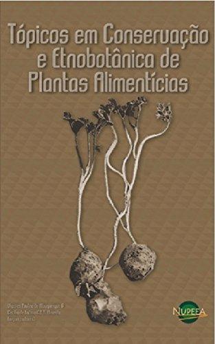Tópicos em Conservação e Etnobotânica de Plantas Alimentícias ...