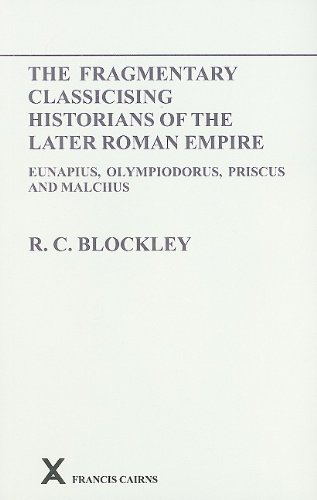 Price comparison product image Fragmentary Classicising Historians of the Later Roman Empire: v. 1: Eunapius,  Olympiodorus,  Priscus and Malchus (Arca Classical and Medieval Texts,  Papers and Monographs (Paperback))