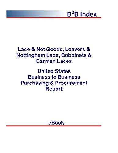 Lace & Net Goods, Leavers & Nottingham Lace, Bobbinets & Barmen Laces B2B United States: B2B Purchasing + Procurement Values in the United States (English Edition) Nottingham Lace