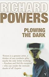 Plowing The Dark by Richard Powers (2002-02-07)