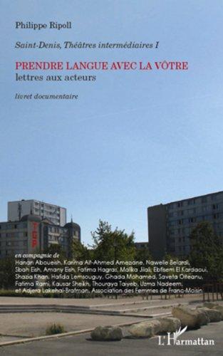 Prendre langue avec la vôtre: Lettres aux acteurs - Livret documentaire par Philippe Ripoll