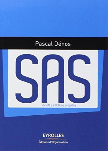 SAS, Société par Actions Simplifiée par Pascal Dénos