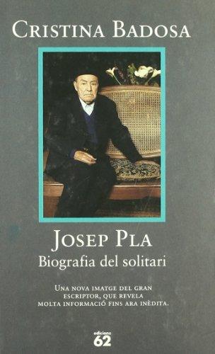 Josep Pla.: Biografia del solitari (Biografies i memòries)