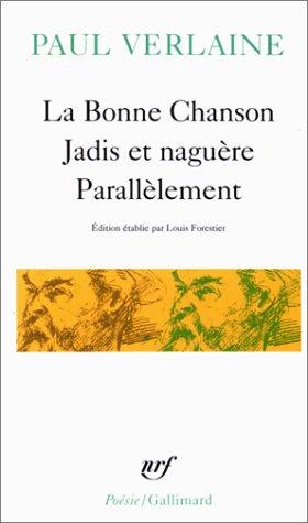 La Bonne Chanson/Jadis Et Naguere/Parallelement (Poesie/Gallimard) par Verlaine