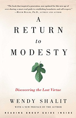 A Return to Modesty: Discovering the Lost Virtue by Wendy Shalit (2014-05-22)