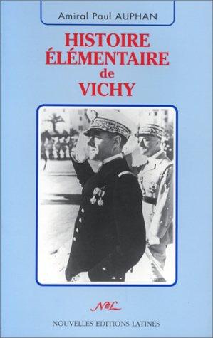Histoire élémentaire de Vichy par Auphan