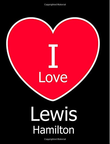 I Love Lewis Hamilton: Large Black Notebook/Journal for Writing 100 Pages, Lewis Hamilton Gift for Men, Women, Boys and Girls