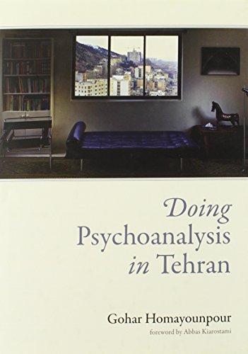 Doing Psychoanalysis in Tehran (Mit Press)