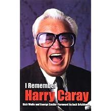 I REMEMBER HARRY CARAY