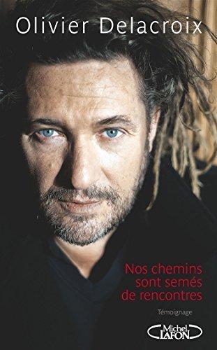 Nos chemins sont sems de rencontres de Delacroix, Olivier (2014) Broch