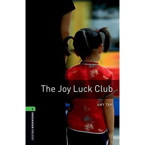 Oxford Bookworms Library: The Joy Luck Club: Level 6: 2,500 Word Vocabulary (Oxford Bookworms Library: Stage 6) by Amy Tan (2008-06-27)