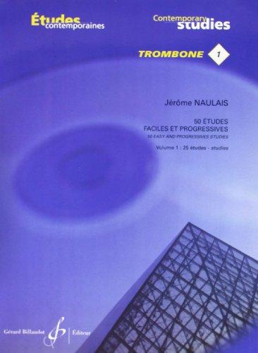 50 Etudes Faciles et Progressives Vol1 : 25 Etudes pour Trombone par Naulais Jerome
