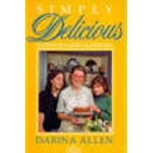 Simply Delicious Food for Family and Friends (Simply Delicious Series)