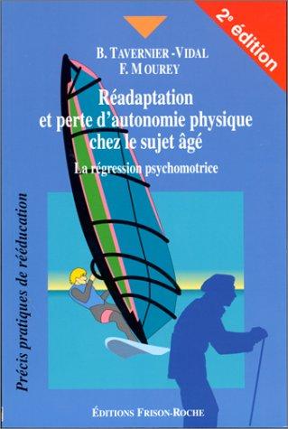 Réadaptation et perte d'autonomie chez le sujet âgé : La régression psychomotrice, 2e édition
