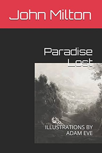Paradise Lost: ILLUSTRATIONS BY ADAM EVE