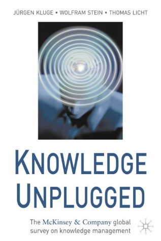 Knowledge Unplugged: The McKinsey Global Survey of Knowledge Management