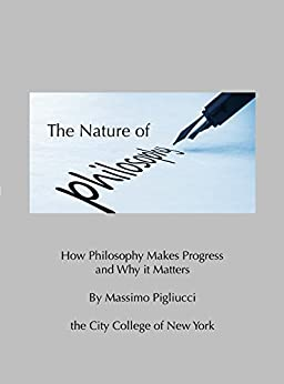 Descargar PDF Gratis The Nature of Philosophy: How Philosophy Makes Progress and Why It Matters