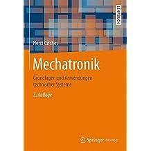 Mechatronik: Grundlagen und Anwendungen technischer Systeme