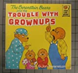 The Berenstain Bears and the Trouble with Grownups [Taschenbuch] by Stan Bere...