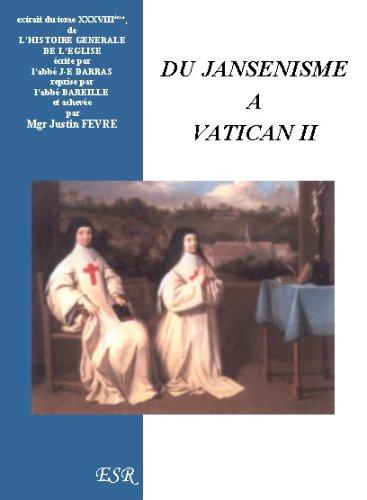 Du Jansenisme A Vatican Ii par Mgr Justin Fevre