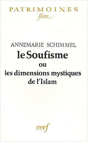 Le soufisme ou les dimensions mystiques de l islam (French Edition)